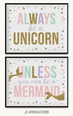 Always Be A Unicorn Unless You Can Be A Mermaid Print Always Be A Unicorn Unless You Can Be A Mermaid Print / DIGITAL / Unicorn Printable / Unicorn Print / Mermaid Printable / Mermaid Nursery Print designed by Lovely Letters Design lovelylettersdesign. Little Mermaid Bedroom, Mermaid Nursery, Unicorn Room Decor, Unicorn Bedroom, Mermaid Room Decor, Unicorn Rooms, Diy Unicorn, Unicorn Wall, Linderhof