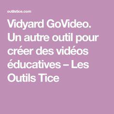 Vidyard GoVideo. Un autre outil pour créer des vidéos éducatives – Les Outils Tice