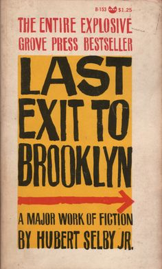 Hubert Selby Jr.'s Last Exit to Brooklyn, (Grove Press 1965). Think this is a Roy Kuhlman design.