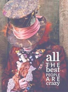 Find images and videos about johnny depp, alice in wonderland and mad hatter on We Heart It - the app to get lost in what you love. Mad Hatter Zitate, Crazy People, Good People, Mad Hatter Quotes, Jonny Deep, Chesire Cat, Alice And Wonderland Quotes, Were All Mad Here, Disney Quotes
