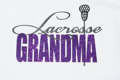 Lacrosse Grandma shirt customize for your team by LacrosseMomz, $20.00