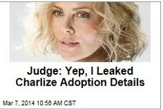 "Latest News:  Judge:  Yep, I Leaded Charlize Adoption Details.  An Arkansas judge has admitted he leaked confidential information about Charlize Theron adopting a baby in 2012, two months before she announced the adoption, the New York Daily News reports. Mike Maggio, 52, posted the information on a Louisiana State University online fan message board, using an anonymous profile with the name ""geauxjudge.""  Get all the latest news on your favorite celebs at www.CelebrityDazzle.com!"