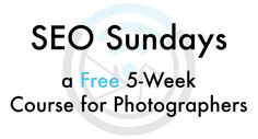 SEO for Photographers: a Free 5-Week Course on Search Optimization