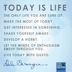 Dale Carnegie - TODAY IS LIFE! Let the winds of enthusiasm sweet through you. Live today with gusto! Relationship Breakdown, Failed Relationship, 365 Quotes, Life Quotes, Enthusiasm Quotes, Live Today, Learning To Be, Daily Affirmations, Life Lessons