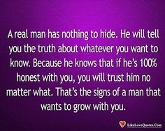 This Is Me! Like I've Always Said... Honesty Is The Best Quality One Can Exercise In A Relationship. Because Obviously You Have Chosen To Enter A Relationship With A Person. Be Straight Up HONEST About EVERYTHING ABOUT YOU From Da Giddy Up Secrets and Lies Kill Relationships..