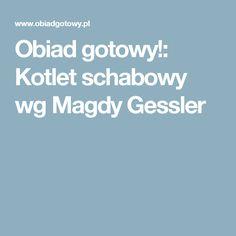 Obiad gotowy!: Kotlet schabowy wg Magdy Gessler