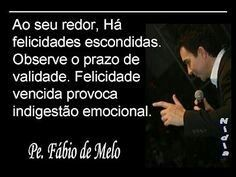 53 Melhores Imagens De Padre Fábio De Melo Pretty Quotes Thinking