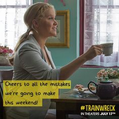 #Trainwreck weekends start on Friday mornings. In theaters July 17, 2015.