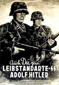 A concise history of the Leibstandarte SS Adolf Hitler the premier division of the Waffen-SS, with emphasis on the armoured and Panzer formations. Nazi Propaganda, Action Movie Poster, Action Movies, Nagasaki, Hiroshima, Ww2 Posters, Fukushima, German Army, Luftwaffe