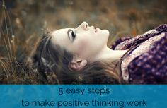 5 easy steps to make positive thinking work