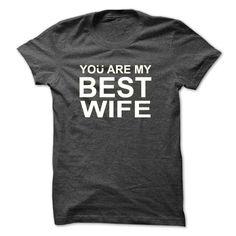 You Are My Best Wife T Shirt, Hoodie, Sweatshirt