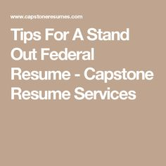 tips for a stand out federal resume capstone resume services - Federal Resume Service