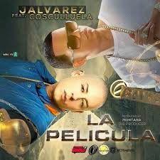 J Alvarez - La Pelicula ft Cosculluela
