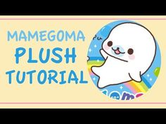 Mamegoma Seal Plush Tutorial