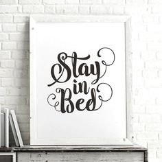 Stay in Bed http://www.amazon.com/dp/B016MZSUI0  motivational poster word art print black white inspirational quote motivationmonday quote of the day motivated type swiss wisdom happy fitspo inspirational quote