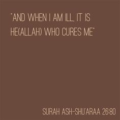 It is Allah who cures..... ya Allah.. indeed..