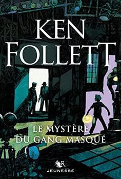 Buy Le Mystère du gang masqué by Fabien LE ROY, Ken FOLLETT and Read this Book on Kobo's Free Apps. Discover Kobo's Vast Collection of Ebooks and Audiobooks Today - Over 4 Million Titles! Festival Avignon, Geraint Thomas, Ken Follett, Jonathan Safran Foer, Lectures, Romance, Book Photography, Nonfiction, Book Lovers