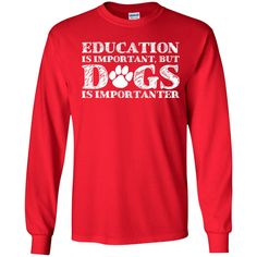 Education Is Important - Long Sleeve T Shirt