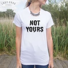 Not Yours T-Shirt Fashion Blogger Funny Slogan Top ($15) ❤ liked on Polyvore featuring tops, t-shirts, black, women's clothing, slogan tees, slogan t-shirts, black top, black t shirt and black tee