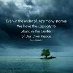 Even in the midst of life's many storms. We have the capacity to Stand in the Center of Our Own Peach