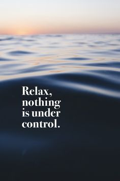 """Relax nothing is under control."" - Unknown   #madewithover  Download and edit your own quotes in Over today."