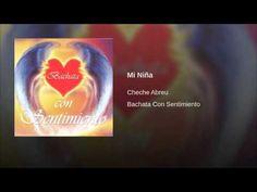 """""""Mi Niña""""  - CHECHE ABREU"""