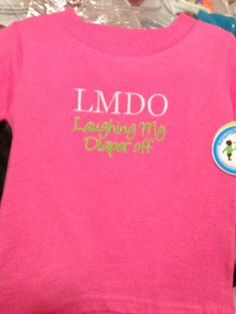 Baby Tee Shirt LMDO by ButterfliesnDreams on Etsy, $16.00
