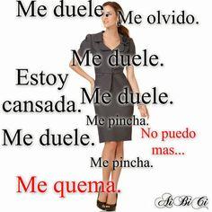 Me CANSO, me DUELE, me OLVIDO, me QUEMA, me PINCHA=FIBROMIALGIA® http://www.fibromialgiadolorinvisible.com/2012/10/me-canso-me-duele-me-olvido-me-quema-me.html?q=Me+CANSO,+me+DUELE,+me+OLVIDO,+me+QUEMA,+me+PINCHA