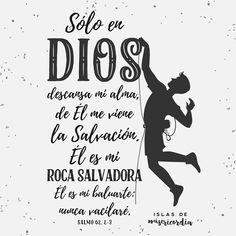 En Dios solamente está acallada mi alma; De él viene mi salvación. Él solamente es mi roca y mi salvación; Es mi refugio, no resbalaré mucho. ¿Hasta cuándo maquinaréis contra un hombre, Tratando todos vosotros de aplastarle Como pared desplomada y como cerca derribada? Sal. 62:1-3 RVR1960 http://bible.com/149/psa.62.1-3.RVR1960