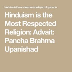 Hinduism is the Most Respected Religion: Advait: Pancha Brahma Upanishad