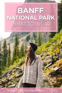 What to Wear for Banff National Park in Early September - Travel Pockets Vancouver, Canada Travel, Travel Usa, Canada Trip, Packing List For Travel, Travel Tips, Packing Hacks, Travel Checklist, Travelling Tips