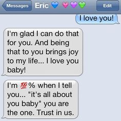 I love him madly he always let's me know how much I mean to him. Happiest girl ever I love you baby!!!!