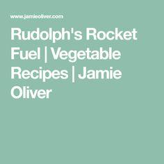Rudolph's Rocket Fuel | Vegetable Recipes | Jamie Oliver