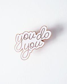 You Do You Enamel Pin