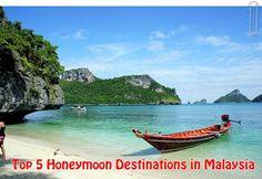 Top 5 Honeymoon Destinations in Malaysia