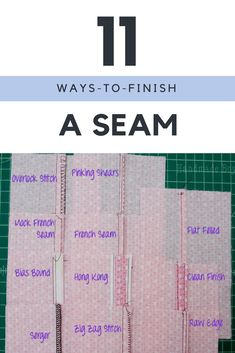 11 Ways to Finish a Seam. Find this and hundreds of other Free Sewing Patterns and Tutorials at www.peekaboopages.com!