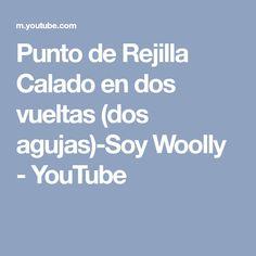 Punto de Rejilla Calado en dos vueltas (dos agujas)-Soy Woolly - YouTube