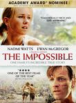 The Impossible (2012) Tracking one familys harrowing experiences, this gripping drama depicts the chaos generated by the massive 2004 tsunami in Southeast Asia. On December 26, Maria, Henry and their sons are vacationing in Thailand when unthinkable disaster strikes.