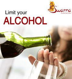 """Anything more than two drinks a day for men and one drink a day for women is too much,"" Drinking too much is a sure way to interfere with a healthy lifestyle. Limit Your ‪#‎Alcohol‬...!! ‪#‎SwarnaThaiSPA‬ ‪#‎SPA‬ ‪#‎Jaipur‬"