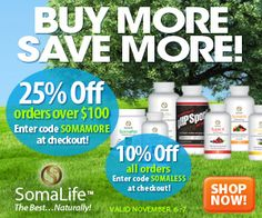 The more you buy, the more you save for two days at www.ShopSomaLife.com! Now's the perfect time to try these world class nutraceuticals and pet health supplements.