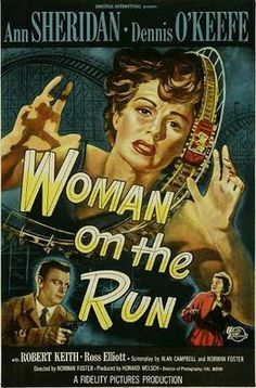 Woman on the Run is a 1950 black-and-white film noir directed by Norman Foster and featuring Ann Sheridan, Dennis O'Keefe, Robert Keith and Ross Elliott