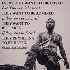 Loved...Admired...Feared...Hated.