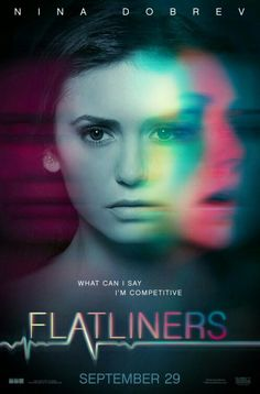 3fc826e65cb1 Sony Pictures has released new character posters for their upcoming  Flatliners! Flatliners stars  Nina Dobrev