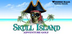 A New Mini Putt in Wasaga Beach, Opened in Summer Located on Main Street, Wasaga Beach Adventure Golf, Wasaga Beach, Skull Island, Putt Putt, Main Street, Lifestyle, Mini, Summer, Summer Time