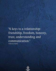 6 keys to a relationship: friendship, freedom, honesty, trust, understanding and communication. Honesty Quotes, Freedom Quotes, Truth Quotes, Love Quotes, Inspirational Quotes, Freedom Freedom, Cute Relationship Texts, Communication Relationship, Understanding Quotes