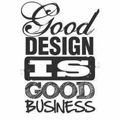 """Good Design Is Good Business."" - Thomas J. Watson | Mr. SOCIAL New Blog | Inspiring quote + Success mantra"