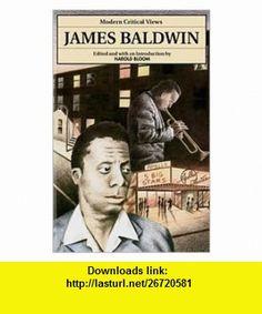 James Baldwin (Mod Crit Views) (Blooms Modern Critical Views) (9780877547082) William Golding, Harold Bloom , ISBN-10: 0877547084  , ISBN-13: 978-0877547082 ,  , tutorials , pdf , ebook , torrent , downloads , rapidshare , filesonic , hotfile , megaupload , fileserve