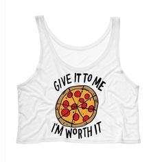 Cropped Tank Top Give It to Me I'm Worth It (Pizza) Funny Summer... ($15) ❤ liked on Polyvore featuring tops, tanks, white, women's clothing, fish tank, beach tank tops, white tank top, tank top and white singlet