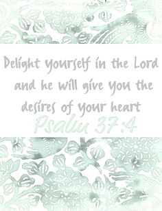 Psalm 37 : 4.  Because He changes those desires to be in line with His will. It's a place of peace and joy. ❤