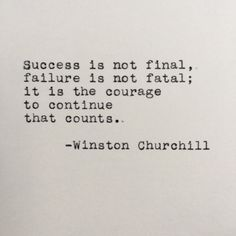 Winston Churchill Success Quote Typed on Typewriter - Sprüche - Zitate Winston Churchill, Churchill Quotes, The Words, Cool Words, Great Quotes, Quotes To Live By, Inspirational Quotes, Change Your Life Quotes, Motivational